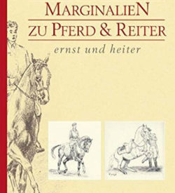 Marginalien zu Pferd und Reiter ernst und heiter