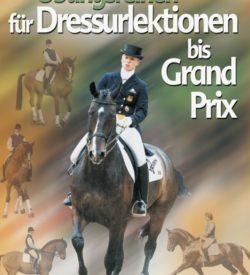Übungsreihen für Dressurlektionen bis Grand Prix