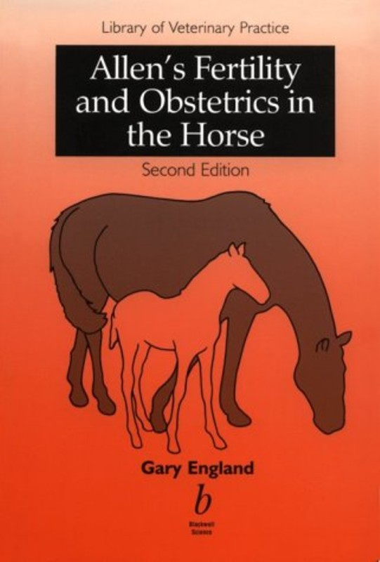 Allen's Vertility and Obstetrics in the Horse