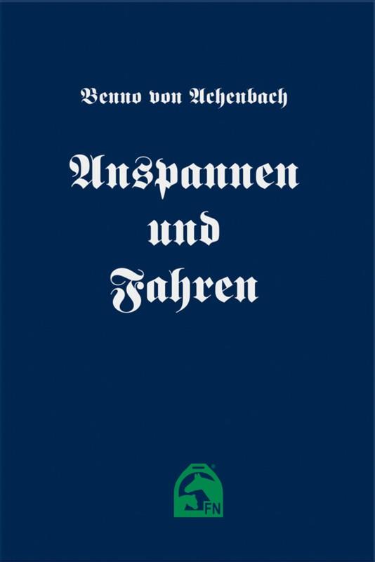 Anspannen und Fahren Benno von Achenbach