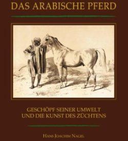 Das arabische Pferd Hans Joachim Nagel