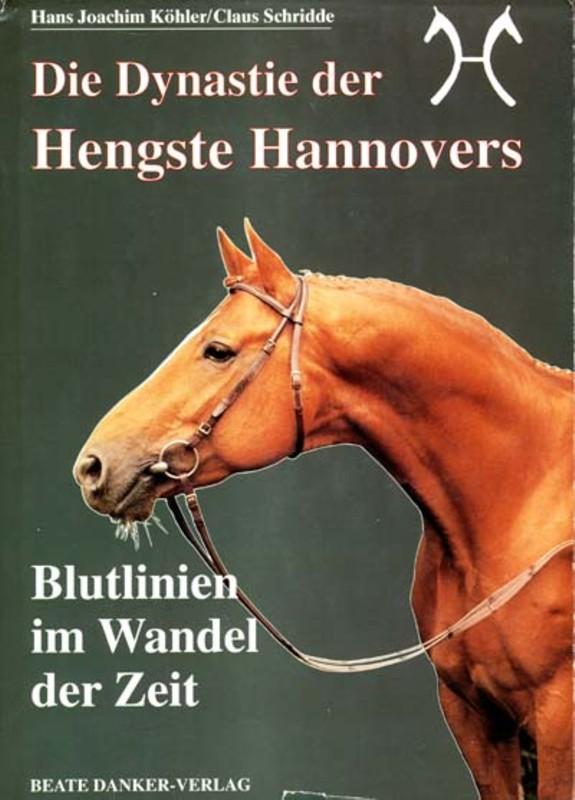 Die Dynastie der Hengste Hannovers