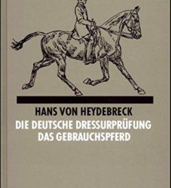 Die deutsche Dressurprüfung Das Gebrauchspferd
