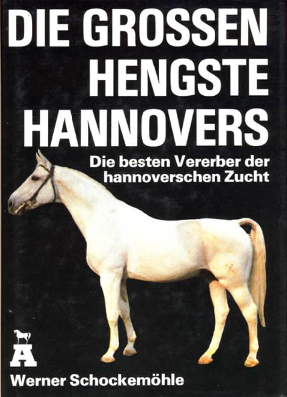 Die grossen Hengste Hannovers