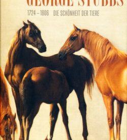 George Stubbs (1724-1806): Die Schönheit der Tiere