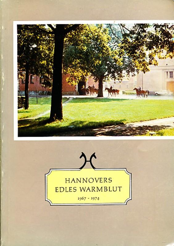 Hannovers edles Warmblut 1967-1974