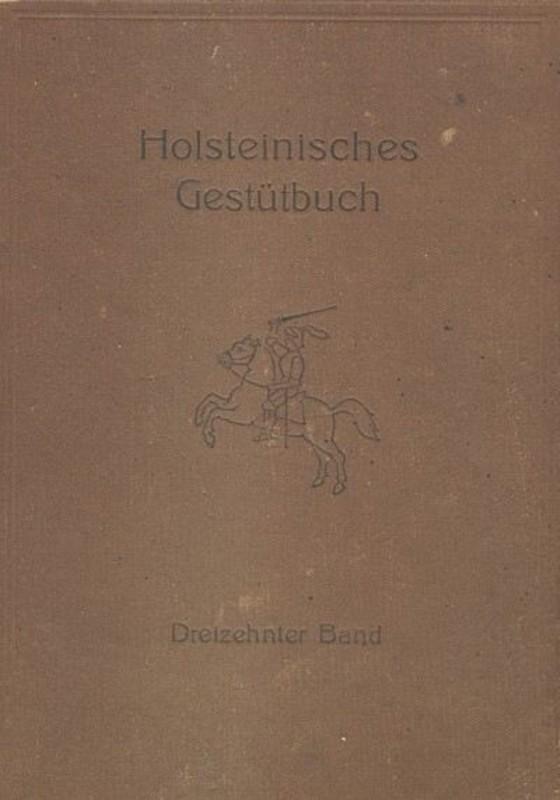 Holsteiner Gestütbuch Dreizehnter Band