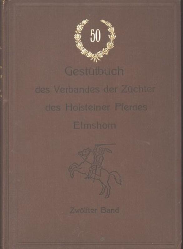 Holsteiner Gestütbuch Zwölfter Band