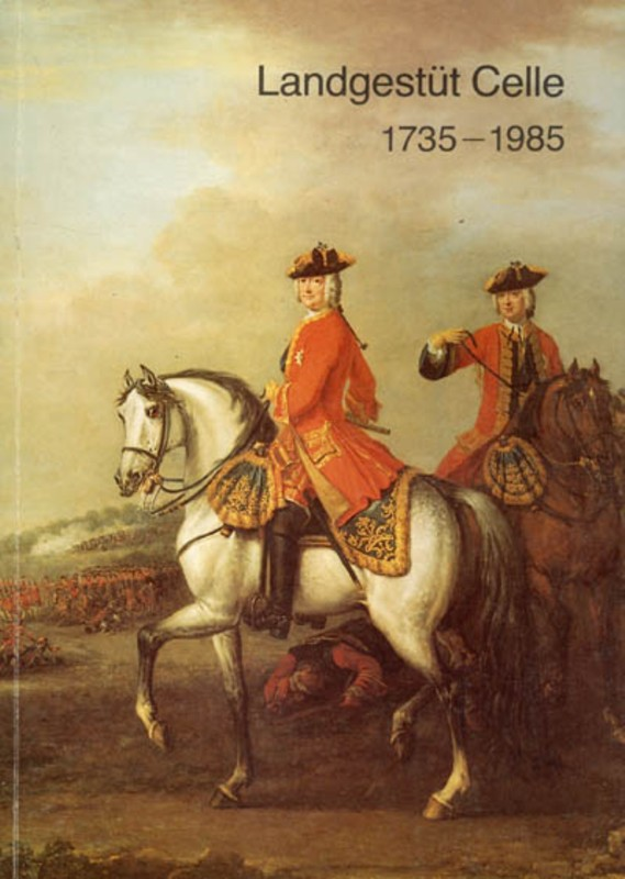 Landgestüt Celle 1735-1985