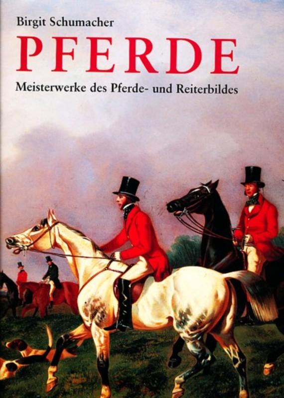 Pferde Meisterwerke des Pferde- und Reiterbildes