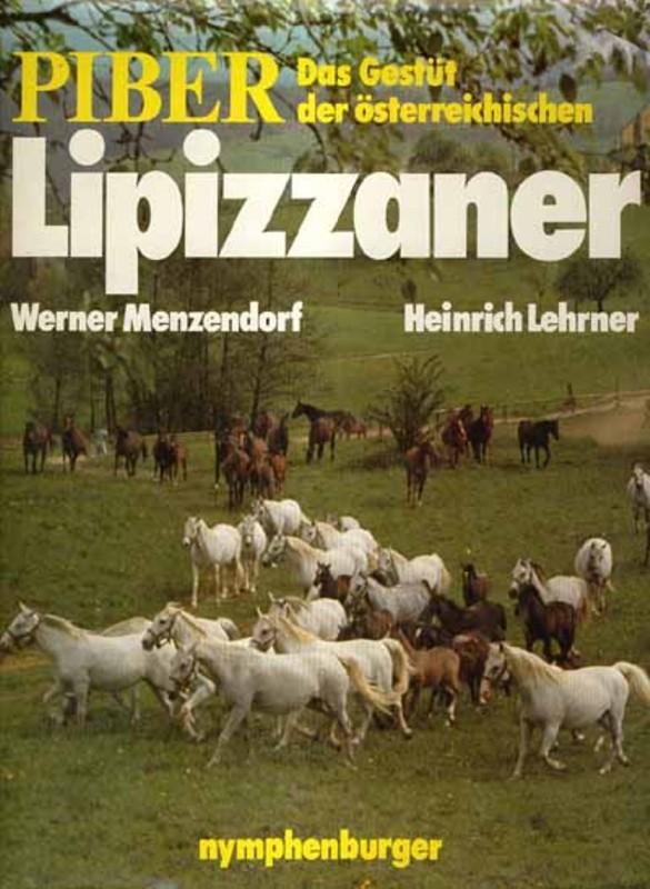 Piber Das Gestüt der österreichischen Lipizzaner