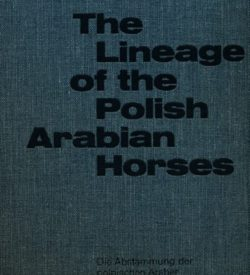 The Lineage of the Polish Arabian Horses
