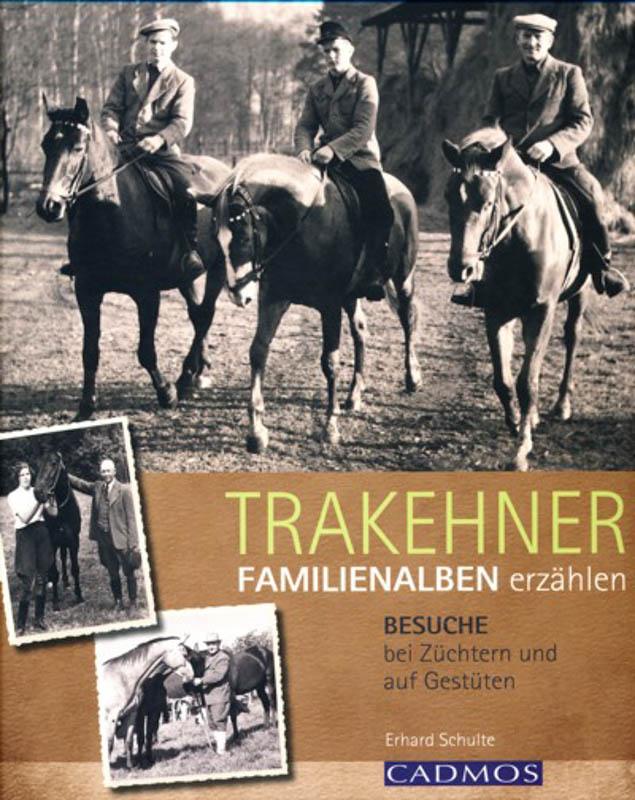 Trakehner- Familienalben erzählen: Besuche bei Züchtern und Gestüten