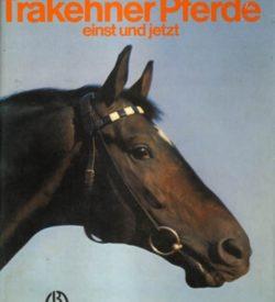 Trakehner Pferde einst und jetzt 4 Auflage