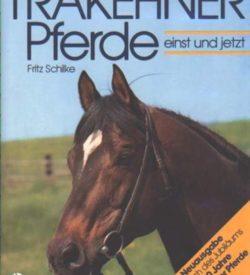 Trakehner Pferde einst und jetzt 5. Auflage