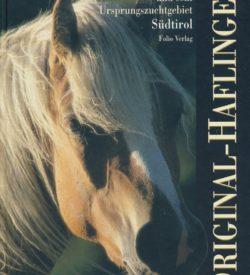 Der Original-Haflinger und sein Ursprungszuchtgebiet Südtirol