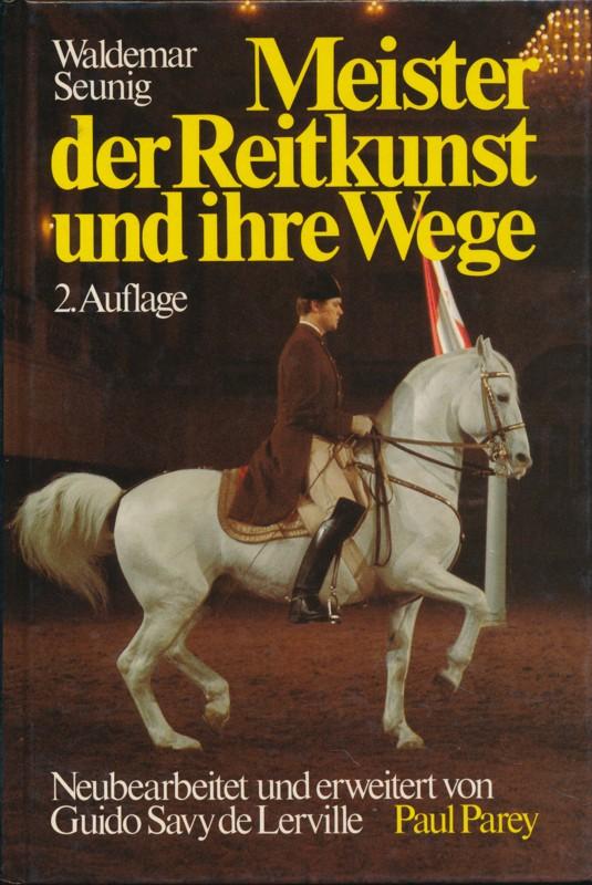 Meister der Reitkunst und ihre Wege Waldemar Seunig