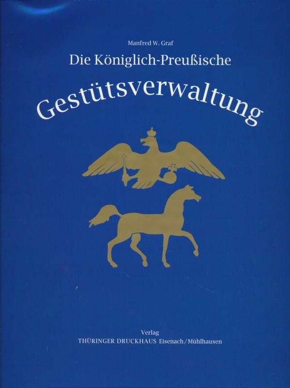 Die Königlich-Preußische Gestütsverwaltung