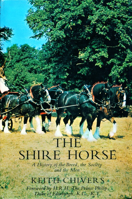 The Shire Horse: A History of the Breed, the Society and the Men