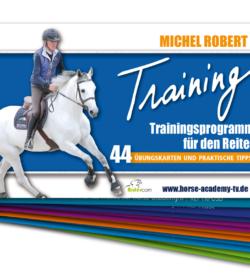 Training 1 Trainingsprogramm für den Reiter Michel Robert