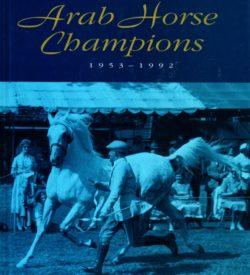 40 years of British Arab Horse Champions 1953-1992