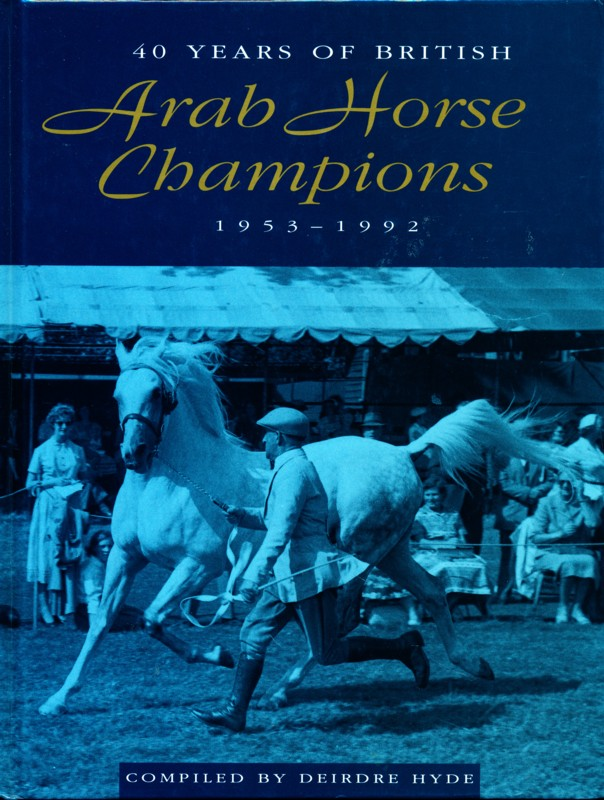 40 years of British Arab Horse Champions 1953-1992