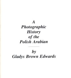 A Photographic History of the Polish Arabian