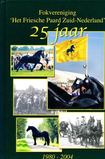 Fokvereniging Het Friesche Paard Zuid-Nederland 25 jaar