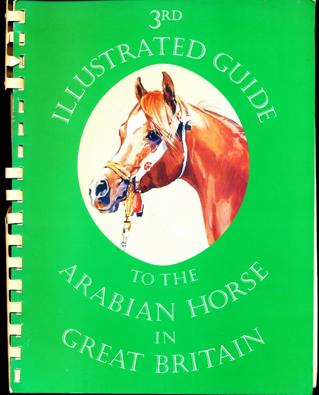 Illustrated Guide to the Arabian Horse in Great Britain 3rd