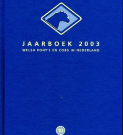 Jaarboek 2003 Welsh Ponys en Cobs in Nederland