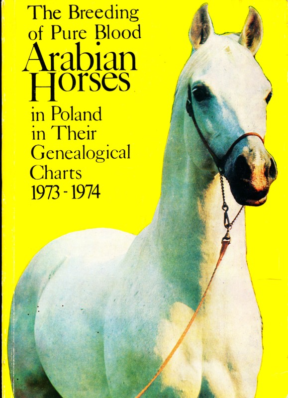The Breeding of Pure Blood Arabian Horses in Poland