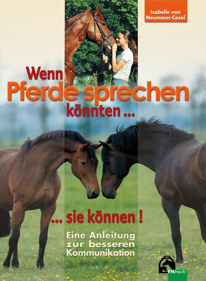 Wenn Pferde sprechen könnten... ...sie können!