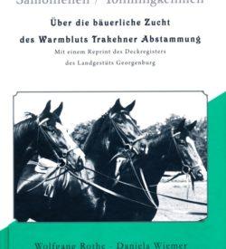 Samonienen /Tollmingkehmen - Über die bäuerliche Zucht des Warmbluts Trakehner Abstammung