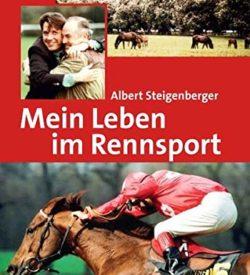 Mein Leben im Rennsport Albert Steigenberger